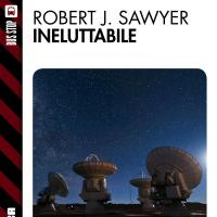 Ineluttabile: Robert J. Sawyer è in ebook