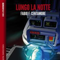 Lungo la notte, la Sicilia distopica di Fabio Centamore