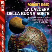 Il popolo del vulcano, dentro l'astronave, la fantascienza incredibile di Robert Reed