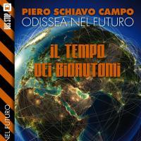 Odissea nel futuro, si conclude la saga di Piero Schiavo Campo