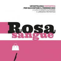Rosa sangue, il femminicidio raccontato dalle migliori autrici italiane