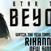 Star Trek Beyond, nuovo trailer sulle note di Rihanna