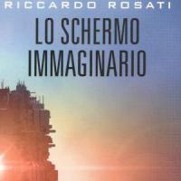 Lo schermo immaginario, il cinema secondo Riccardo Rosati