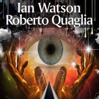 Per Ian Watson e Roberto Quaglia Una lettera da Dio