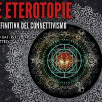 Nuove eterotopie, l'antologia definitiva del connettivismo