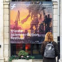 Trieste Science+Fiction 2017, il racconto: giorno uno!
