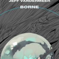 Borne, l'apocalisse biotecnica di Jeff VanderMeer