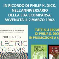 Tutti i libri di Dick a due euro. Ed esce la biografia di Sutin in ebook