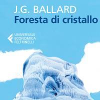 Foresta di cristallo di James Ballard, nuova edizione anche in ebook