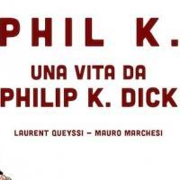 Phil K., una biografia a fumetti su Philip K. Dick