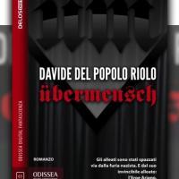 Übermensch, il nuovo straordinario romanzo di Davide Del Popolo Riolo