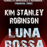 In libreria la Luna rossa di Kim Stanley Robinson