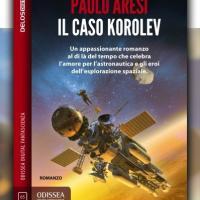 Ritorna Korolev di Paolo Aresi, con una sorpresa