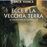Jack Vance, Ecce e la Vecchia Terra anche in versione stampata