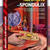 Spondulix! Un nuovo brillante racconto di Paul Di Filippo