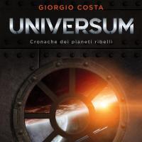 Universum: Cronache dei pianeti ribelli di Giorgio Costa