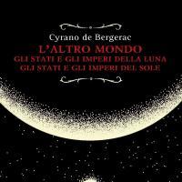 L'altro mondo: Gli stati e gli imperi della Luna e del Sole
