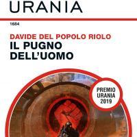 Il pugno dell'uomo, nelle edicole il vincitore del Premio Urania 2019