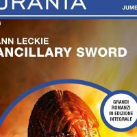 Ancillary Sword, in Urania Jumbo il secondo romanzo del ciclo di successo
