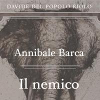 Quando Annibale salvò Roma, secondo Davide Del Popolo Riolo