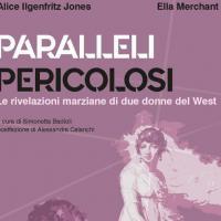 Paralleli pericolosi, utopia femminista di fine Ottocento