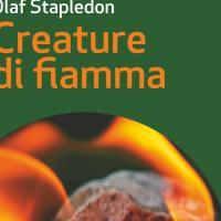 Creature di fiamma, l'ultimo romanzo di Olaf Stapledon