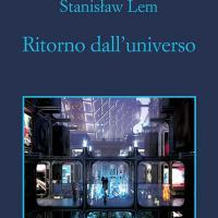 Ritorno dall'universo di Stanislaw Lem