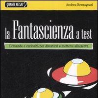 Science fiction in formato quiz - Intervista con Andrea Bernagozzi