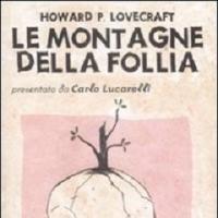 Lovecraft e la follia delle montagne