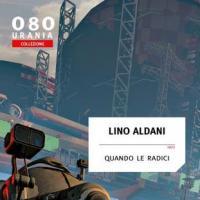 Le radici di Lino Aldani