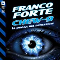 Chew-9, la nuova saga fantascientifica di Franco Forte