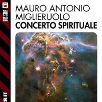 La parabola spaziale di Mauro Antonio Miglieruolo