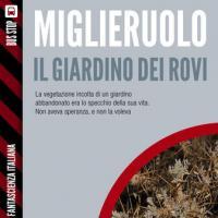 Il giardino dei rovi, torna Mauro Antonio Miglieruolo