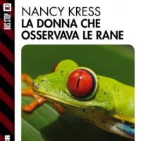 Le rane di Nancy Kress