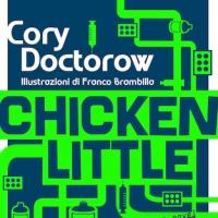 Chicken Little secondo Cory Doctorow