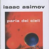 Torna Paria dei cieli di Isaac Asimov