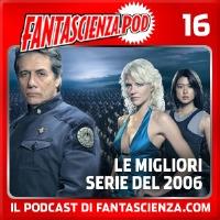 Fantascienza.POD n.16 - Le migliori serie del 2006