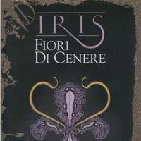 Iris. Fiori di cenere