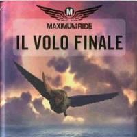 Il volo finale di Maximum Ride