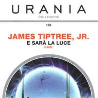James Tiptree debutta su Urania Collezione